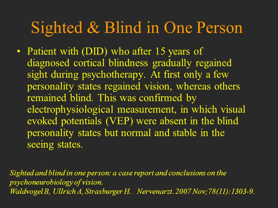 Sighted & Blind in One Person