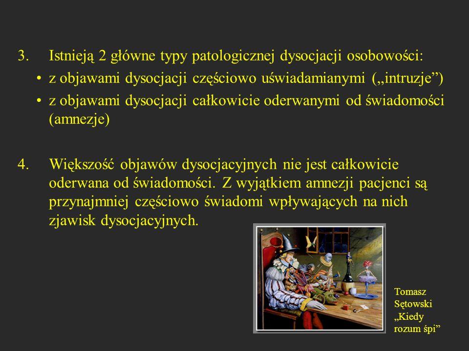 Istnieją 2 główne typy patologicznej dysocjacji osobowości: