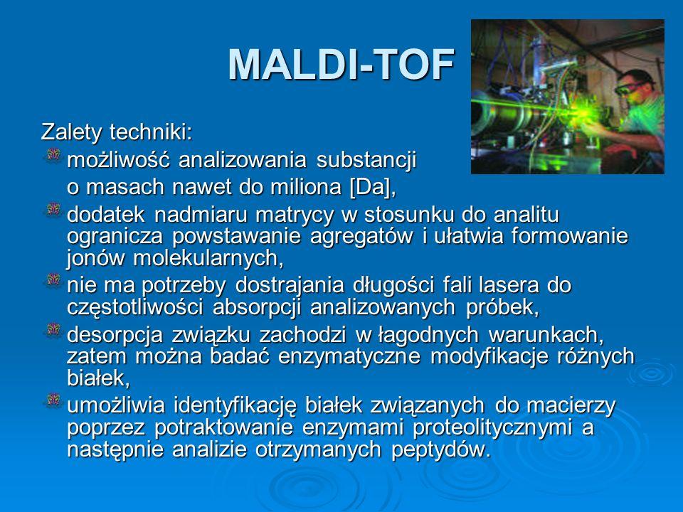 MALDI-TOF Zalety techniki: możliwość analizowania substancji