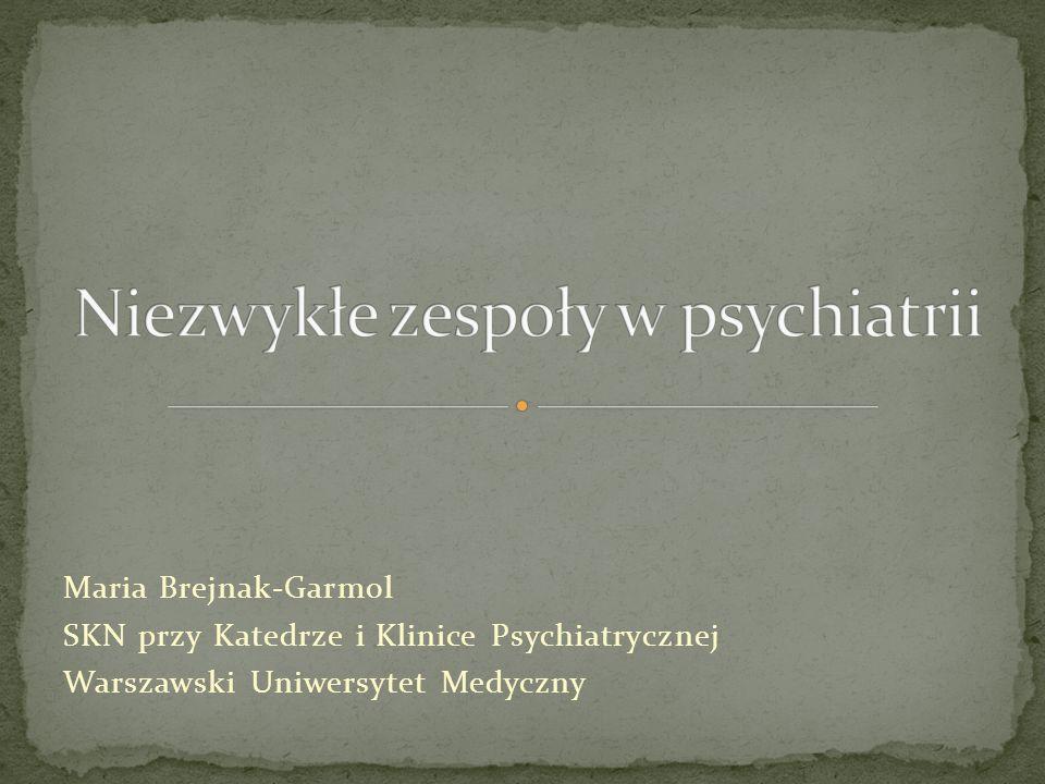 Niezwykłe zespoły w psychiatrii