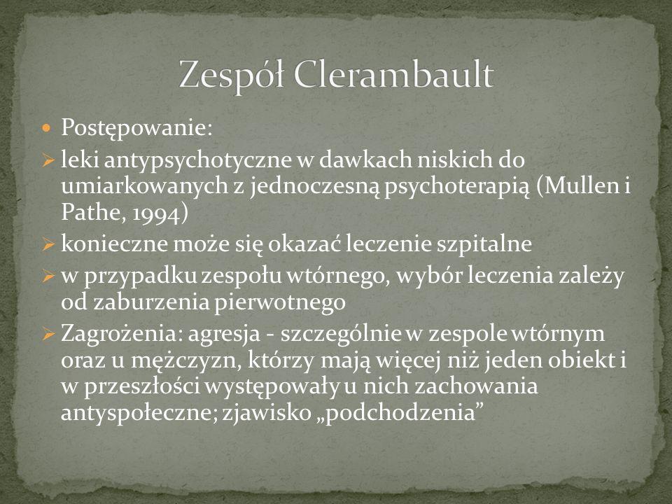 Zespół Clerambault Postępowanie:
