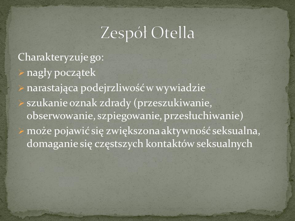 Zespół Otella Charakteryzuje go: nagły początek