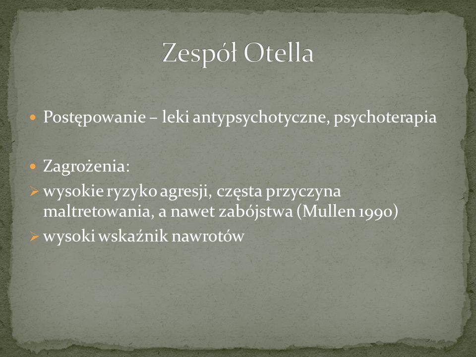 Zespół Otella Postępowanie – leki antypsychotyczne, psychoterapia