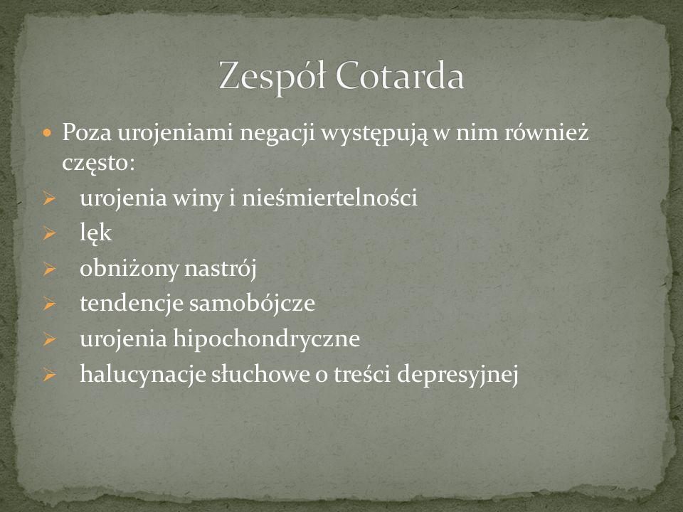 Zespół Cotarda Poza urojeniami negacji występują w nim również często: