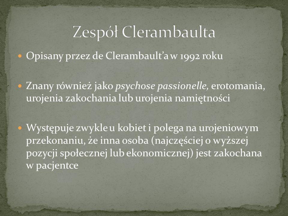 Zespół Clerambaulta Opisany przez de Clerambault'a w 1992 roku