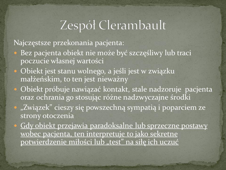 Zespół Clerambault Najczęstsze przekonania pacjenta: