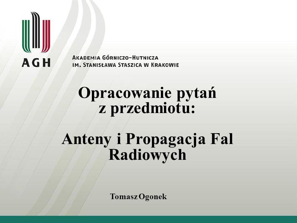 Anteny i Propagacja Fal Radiowych