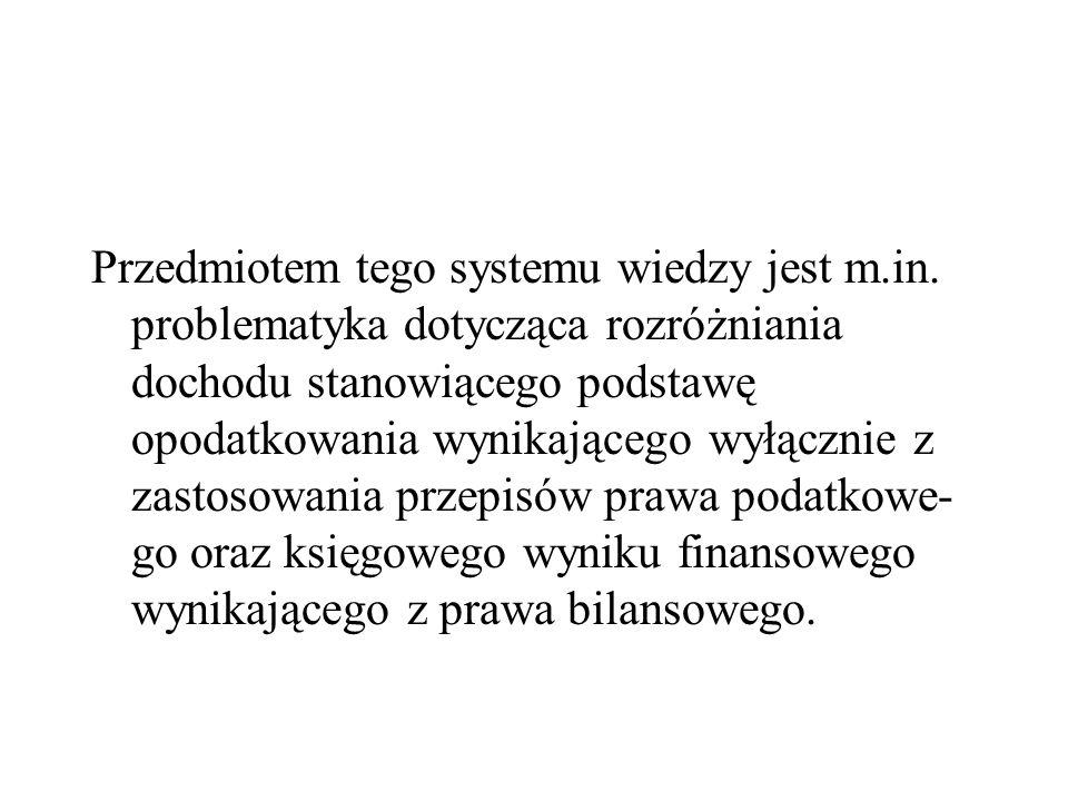 Przedmiotem tego systemu wiedzy jest m. in