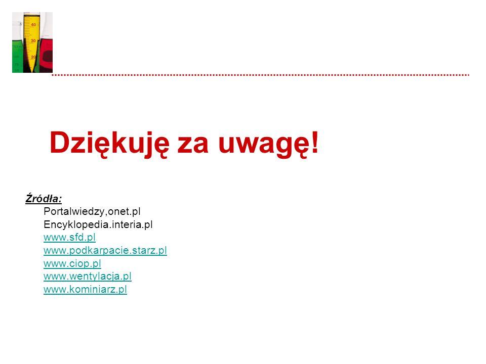 Dziękuję za uwagę! Źródła: Portalwiedzy,onet.pl