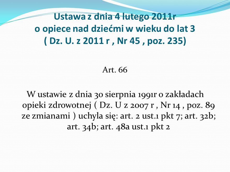 Ustawa z dnia 4 lutego 2011r o opiece nad dziećmi w wieku do lat 3 ( Dz. U. z 2011 r , Nr 45 , poz. 235)