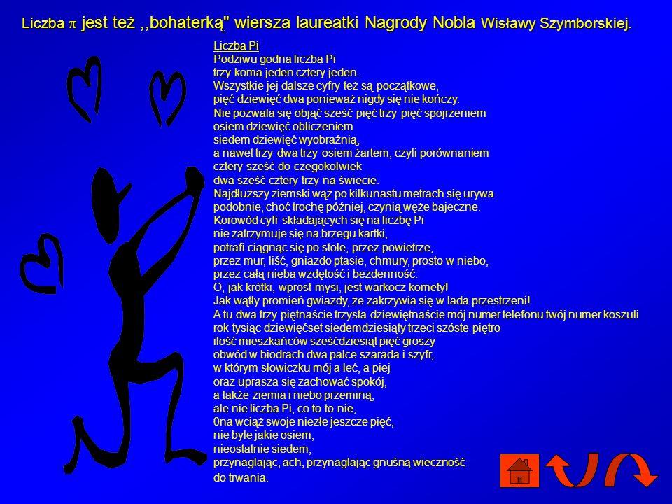 Liczba  jest też ,,bohaterką wiersza laureatki Nagrody Nobla Wisławy Szymborskiej.