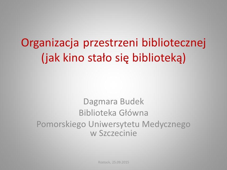 Organizacja przestrzeni bibliotecznej (jak kino stało się biblioteką)
