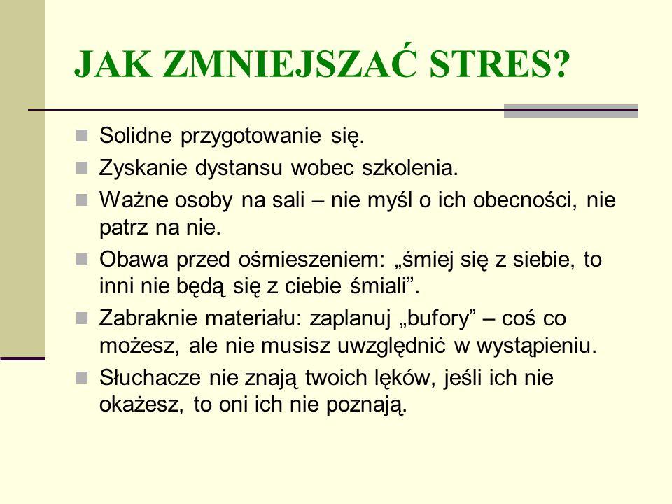 JAK ZMNIEJSZAĆ STRES Solidne przygotowanie się.