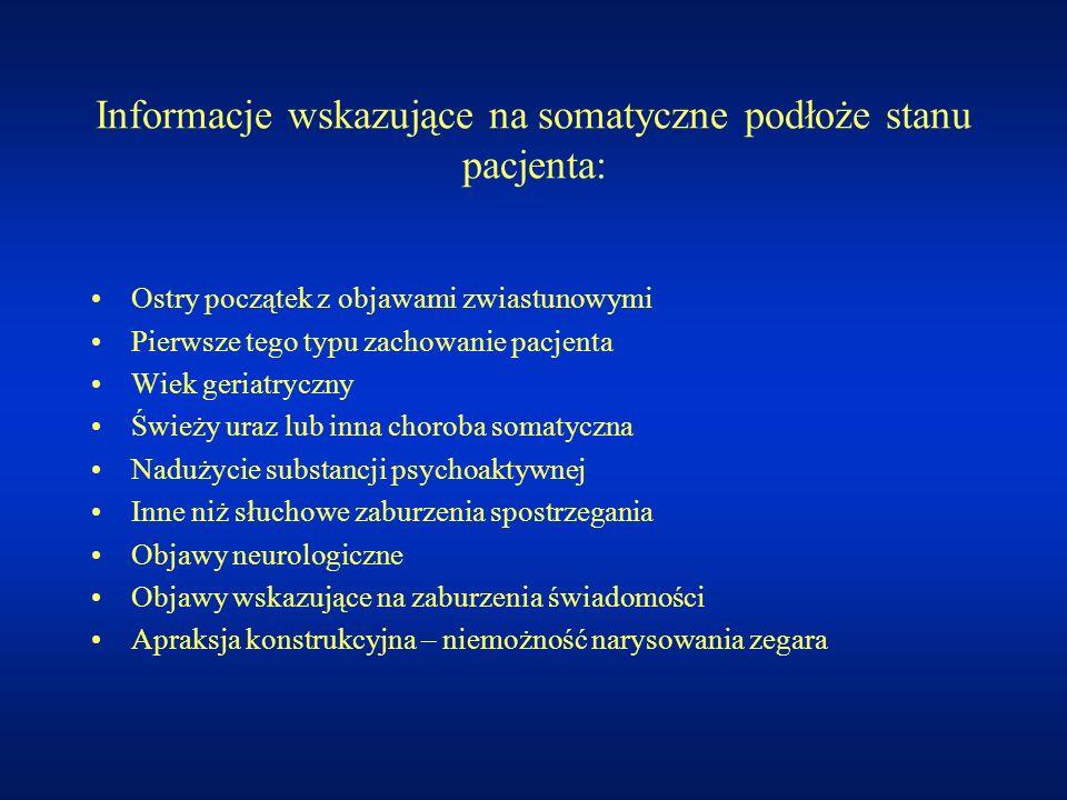 Informacje wskazujące na somatyczne podłoże stanu pacjenta:
