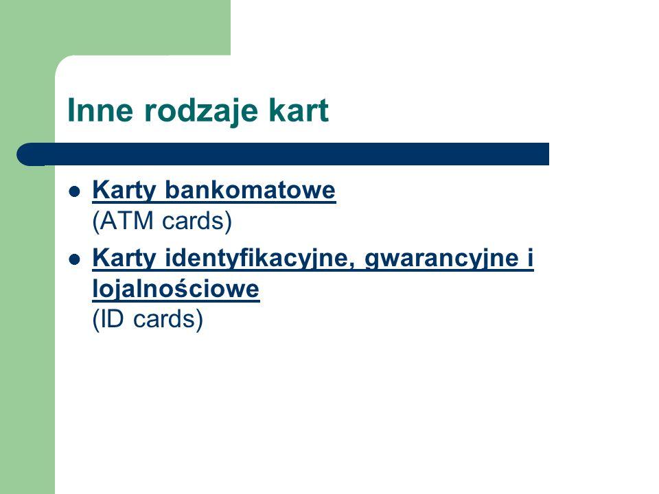 Inne rodzaje kart Karty bankomatowe (ATM cards)
