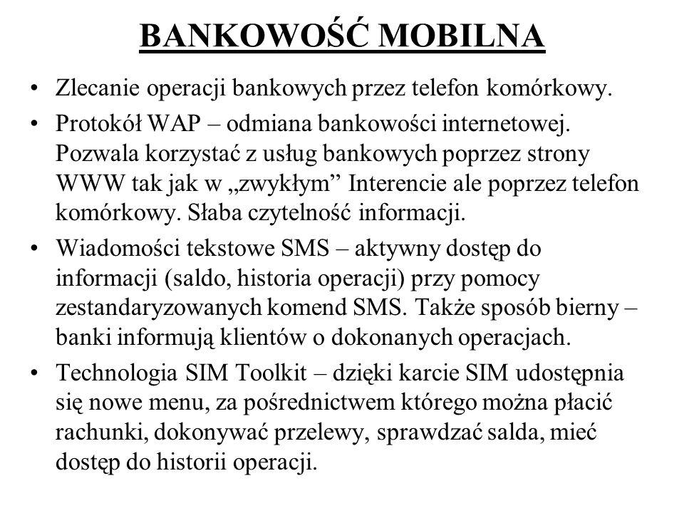 BANKOWOŚĆ MOBILNA Zlecanie operacji bankowych przez telefon komórkowy.