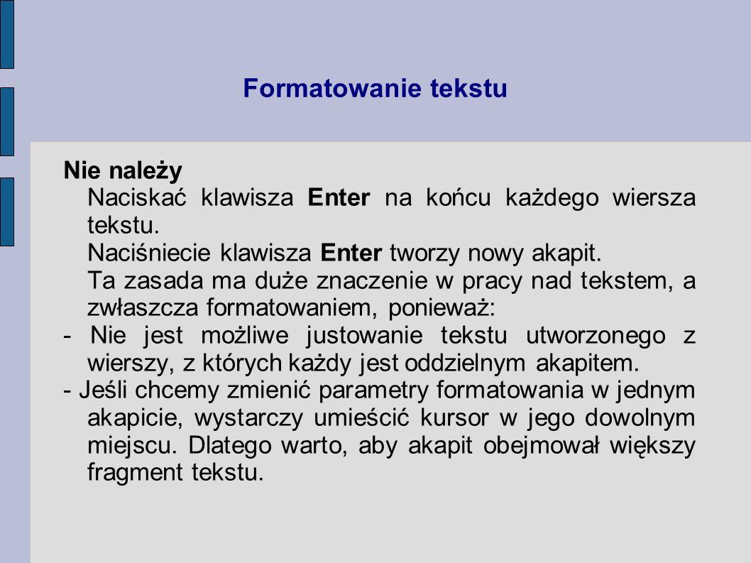 Formatowanie tekstu Nie należy