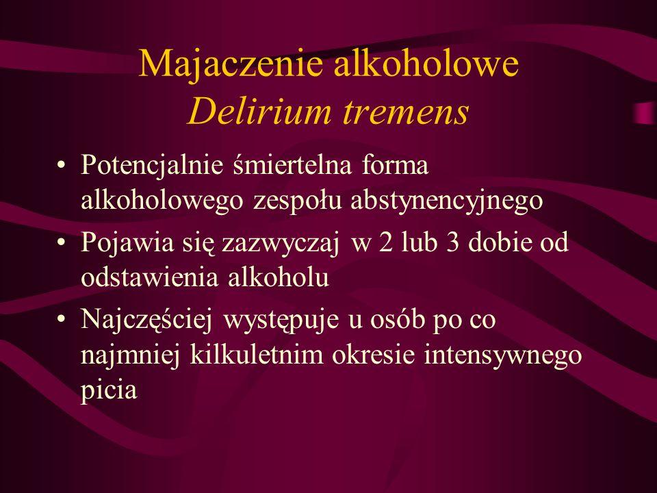 Majaczenie alkoholowe Delirium tremens