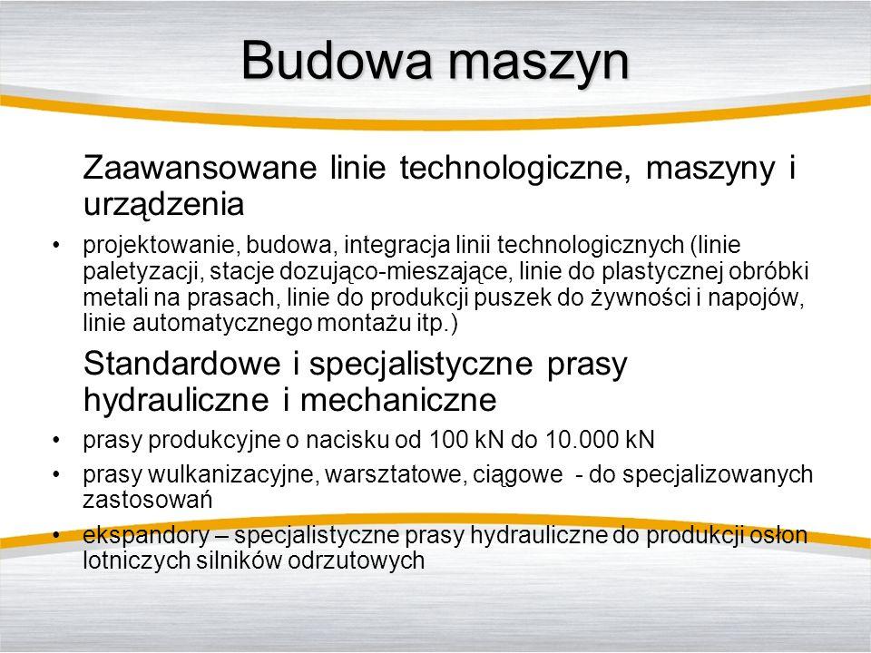 Budowa maszyn Zaawansowane linie technologiczne, maszyny i urządzenia