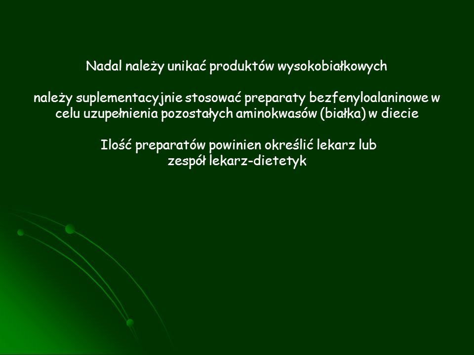 Nadal należy unikać produktów wysokobiałkowych
