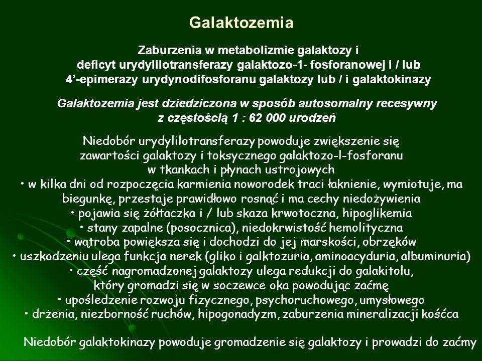 Galaktozemia Zaburzenia w metabolizmie galaktozy i