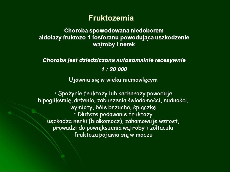 Fruktozemia Choroba spowodowana niedoborem