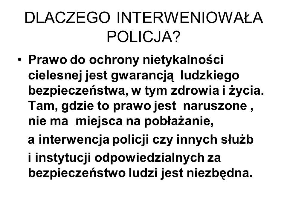 DLACZEGO INTERWENIOWAŁA POLICJA