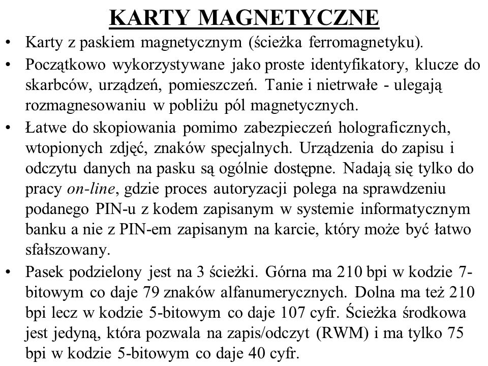 KARTY MAGNETYCZNE Karty z paskiem magnetycznym (ścieżka ferromagnetyku).