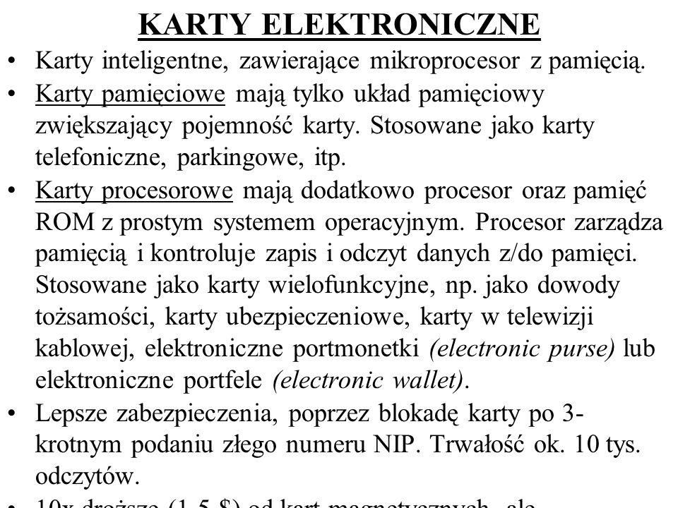 KARTY ELEKTRONICZNEKarty inteligentne, zawierające mikroprocesor z pamięcią.