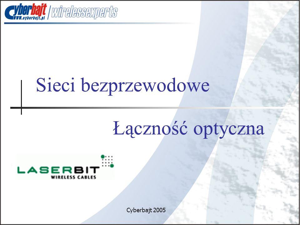 Sieci bezprzewodowe Łączność optyczna Cyberbajt 2005