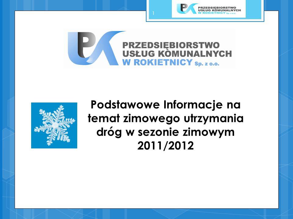 Podstawowe Informacje na temat zimowego utrzymania dróg w sezonie zimowym 2011/2012