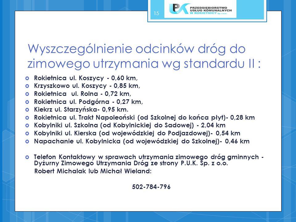 Wyszczególnienie odcinków dróg do zimowego utrzymania wg standardu II :