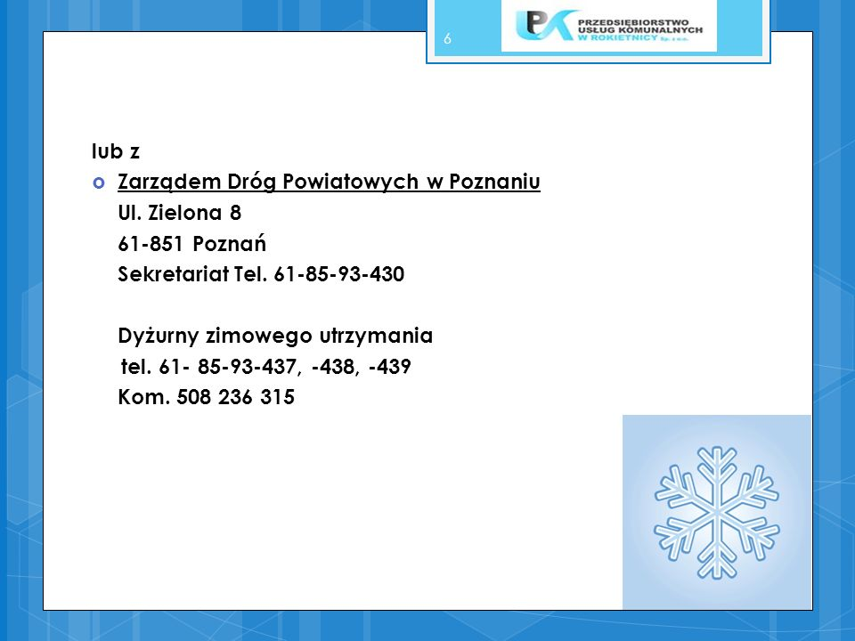 lub zZarządem Dróg Powiatowych w Poznaniu. Ul. Zielona 8. 61-851 Poznań. Sekretariat Tel. 61-85-93-430.