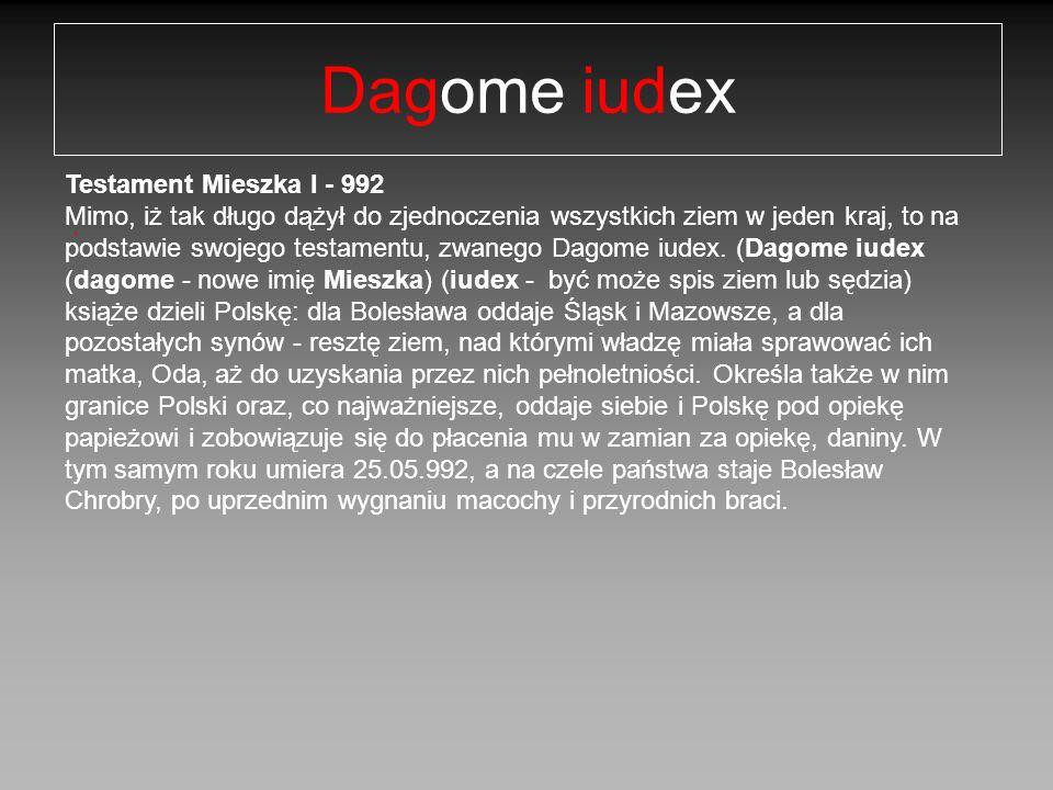 Dagome iudex Testament Mieszka I - 992 .