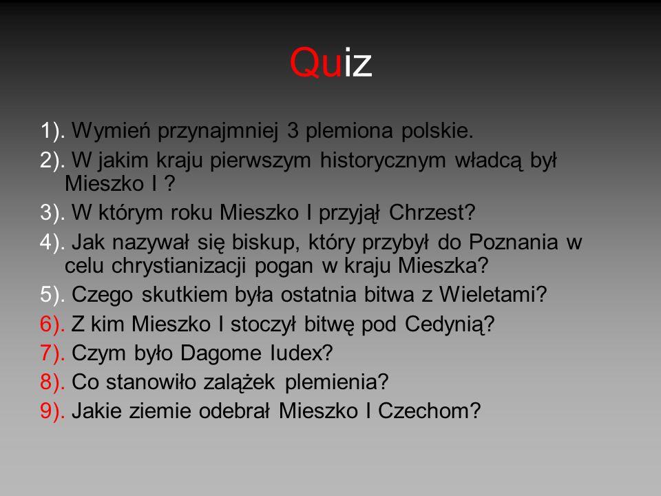 Quiz 1). Wymień przynajmniej 3 plemiona polskie.
