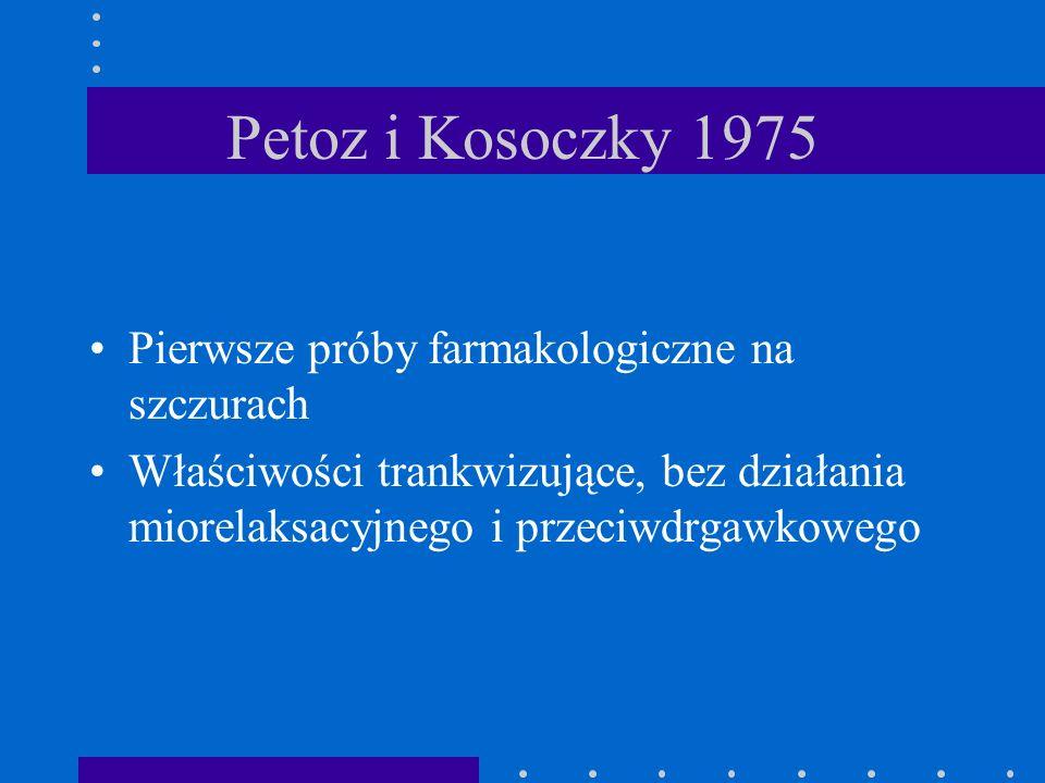 Petoz i Kosoczky 1975 Pierwsze próby farmakologiczne na szczurach