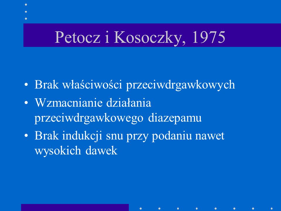 Petocz i Kosoczky, 1975 Brak właściwości przeciwdrgawkowych