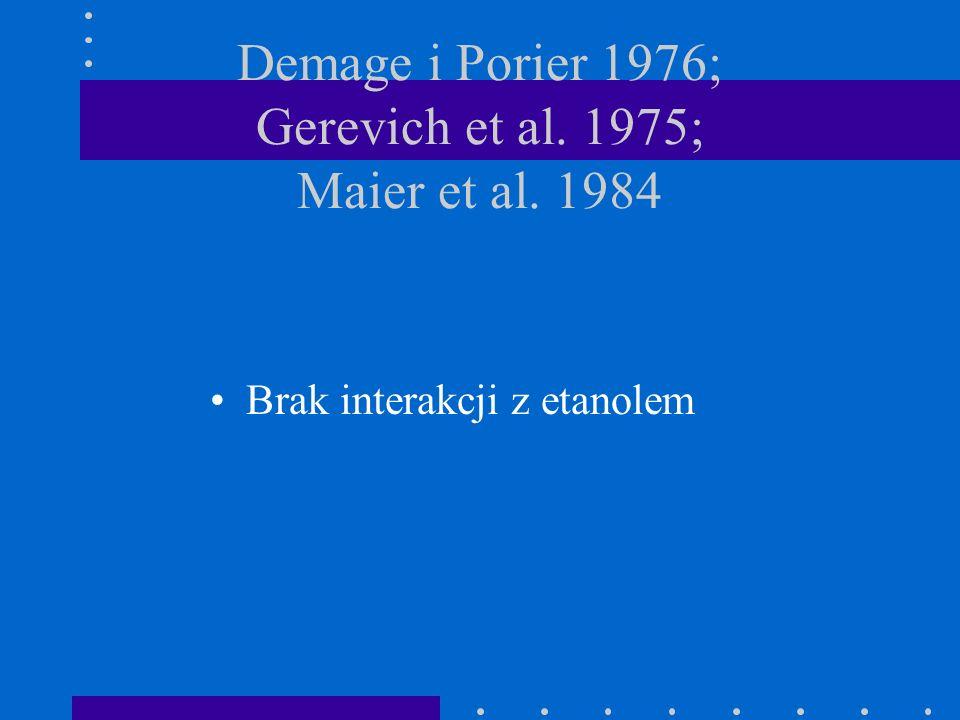 Demage i Porier 1976; Gerevich et al. 1975; Maier et al. 1984