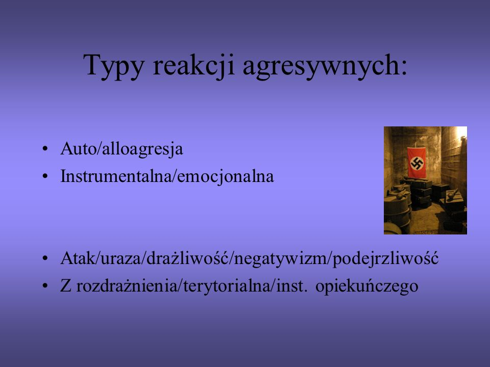Typy reakcji agresywnych: