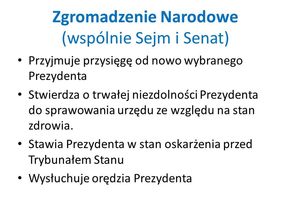 Zgromadzenie Narodowe (wspólnie Sejm i Senat)
