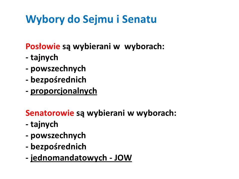 Wybory do Sejmu i Senatu Posłowie są wybierani w wyborach: - tajnych - powszechnych - bezpośrednich - proporcjonalnych Senatorowie są wybierani w wyborach: - tajnych - powszechnych - bezpośrednich - jednomandatowych - JOW