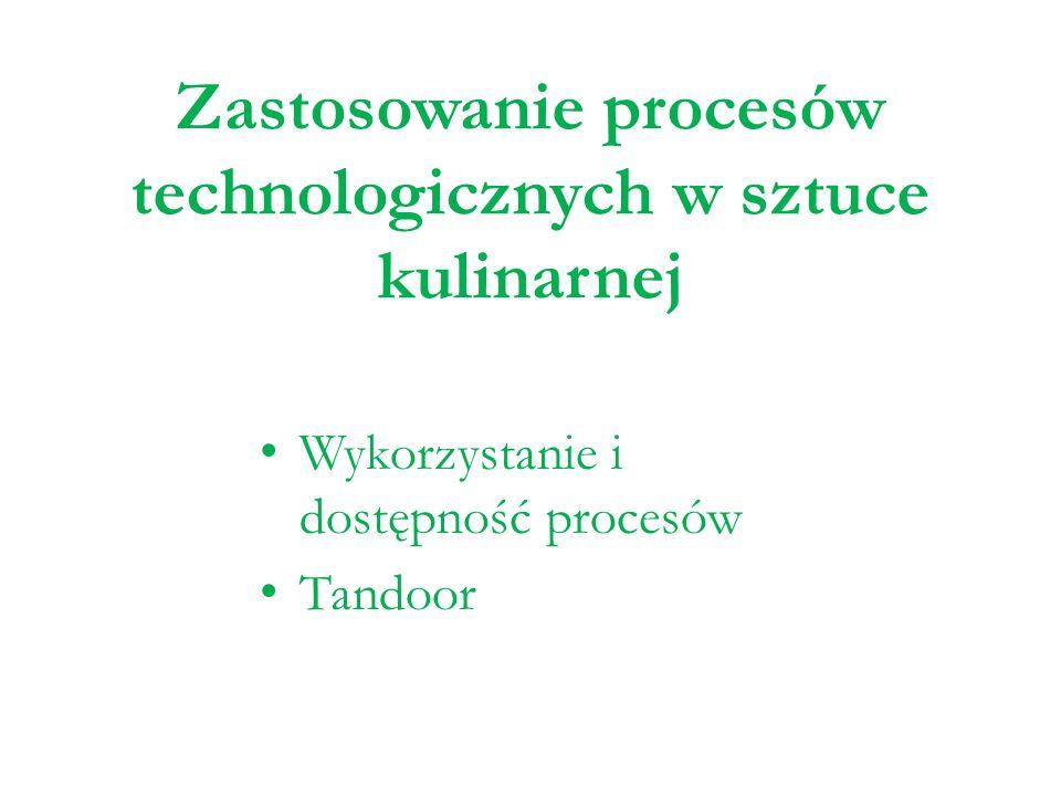 Zastosowanie procesów technologicznych w sztuce kulinarnej