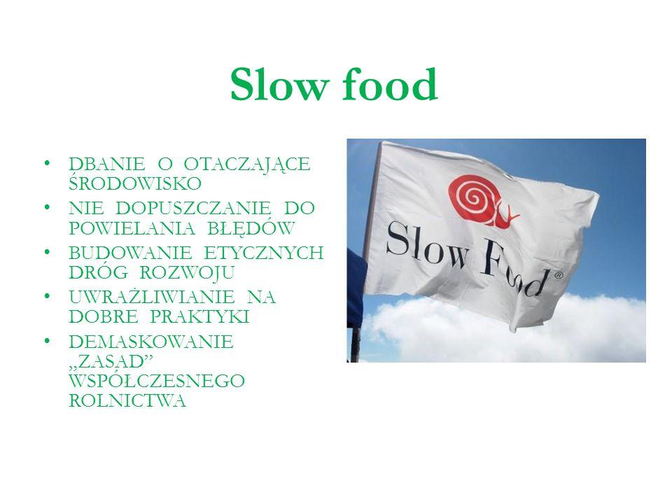 Slow food DBANIE O OTACZAJĄCE ŚRODOWISKO