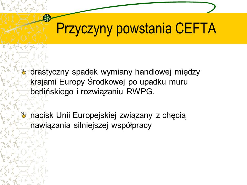 Przyczyny powstania CEFTA
