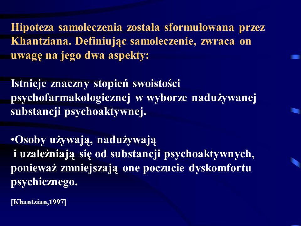 Hipoteza samoleczenia została sformułowana przez Khantziana