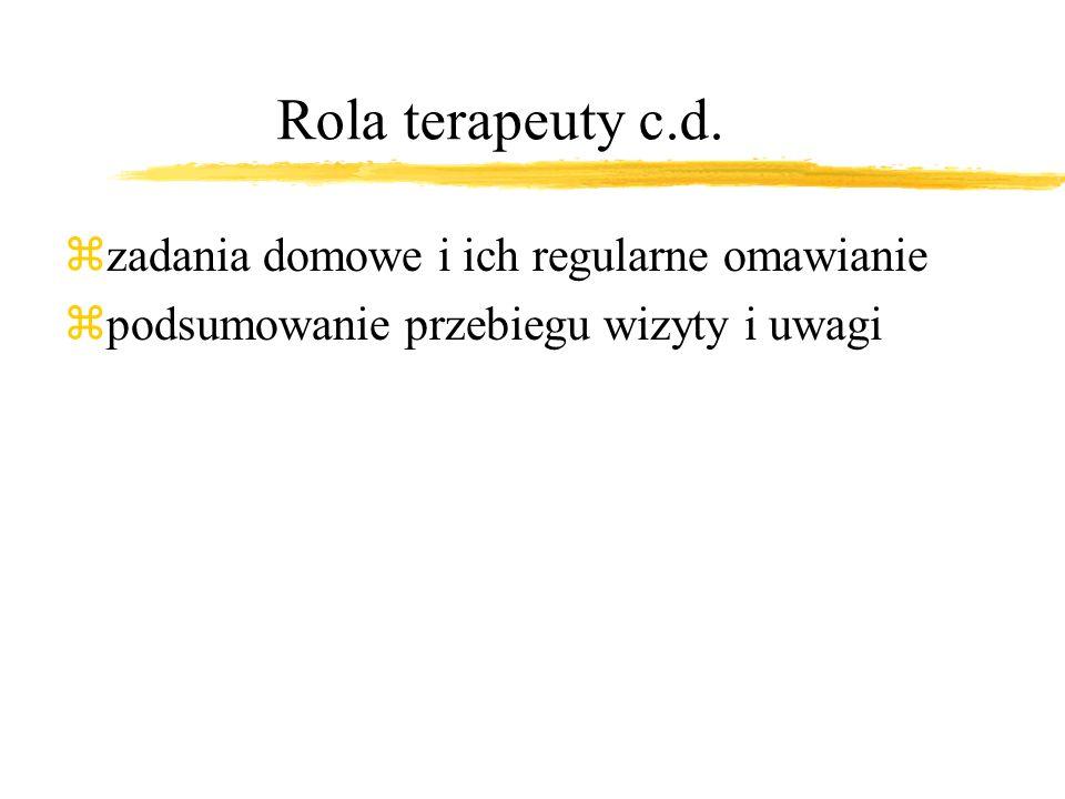Rola terapeuty c.d. zadania domowe i ich regularne omawianie