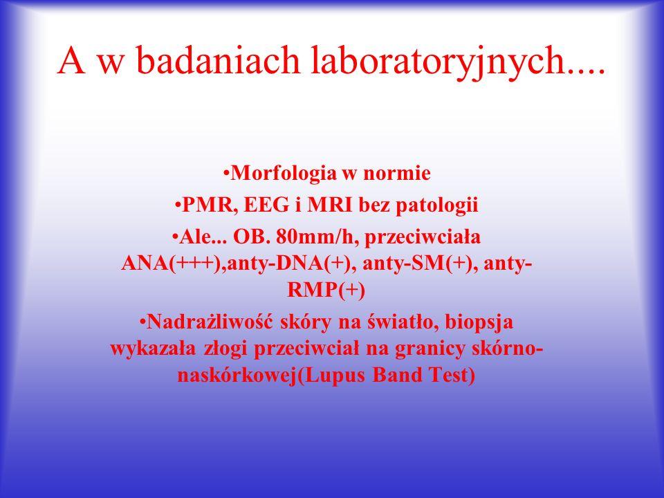 A w badaniach laboratoryjnych....