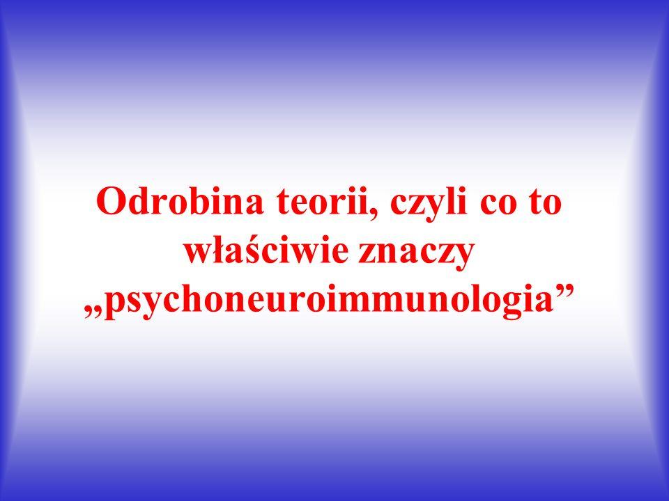 """Odrobina teorii, czyli co to właściwie znaczy """"psychoneuroimmunologia"""