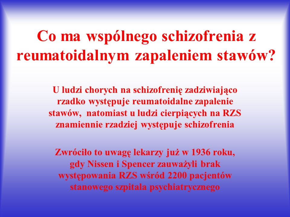 Co ma wspólnego schizofrenia z reumatoidalnym zapaleniem stawów