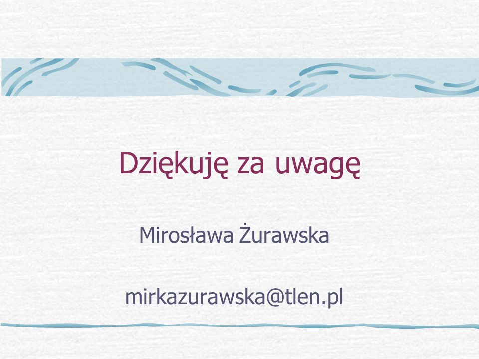 Mirosława Żurawska mirkazurawska@tlen.pl